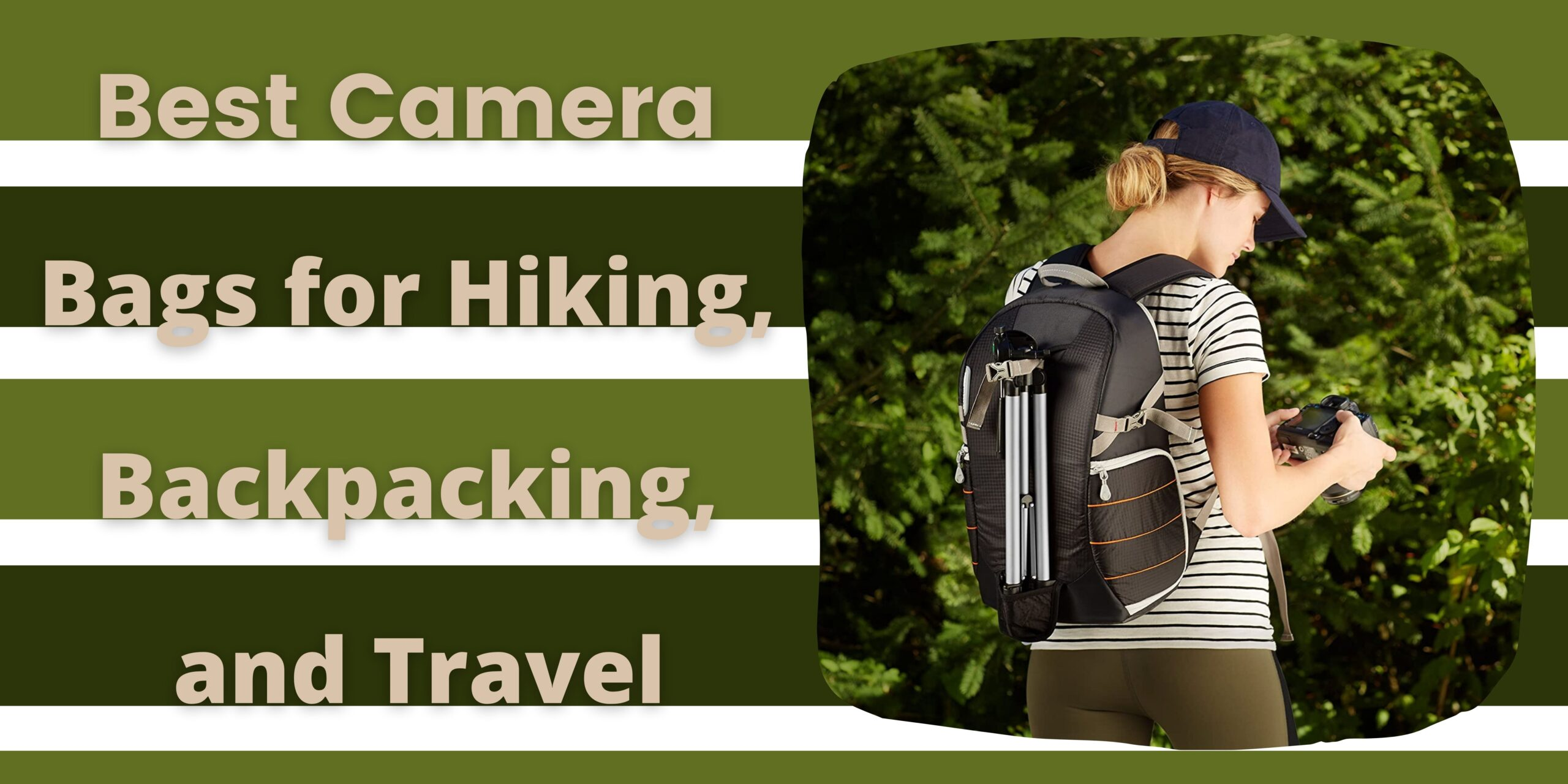 10 Best Camera Bags for Hiking, Backpacking, and Travel
